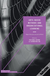 Arts-Based Methods And Organizational Learning