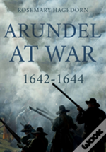 Arundel At War 1642-1644
