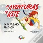 As Aventuras do Kite - o Papagaio Mágico