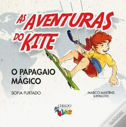 Wook.pt - As Aventuras do Kite - o Papagaio Mágico