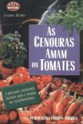 As Cenouras Amam os Tomates