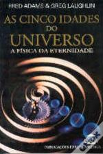 As Cinco Idades do Universo