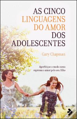 Wook.pt - As Cinco Linguagens do Amor dos Adolescentes