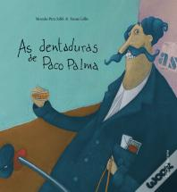 As Dentaduras de Paco Palma