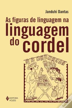 Wook.pt - As Figuras De Linguagem Na Linguagem Do Cordel