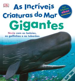 Wook.pt - As Incríveis Criaturas do Mar Gigantes
