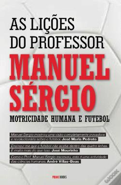 Wook.pt - As Lições do Professor Manuel Sérgio