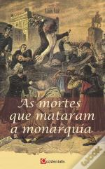 As Mortes que Mataram a Monarquia