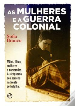 Wook.pt - As Mulheres e a Guerra Colonial
