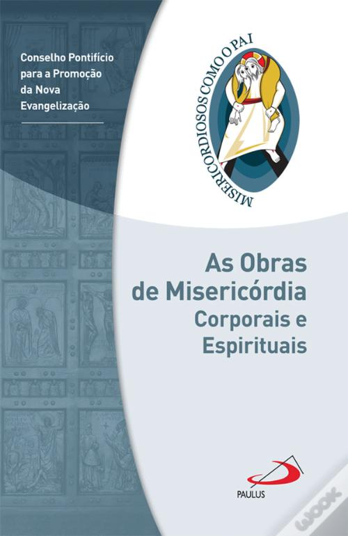As Obras de Misericórdia Espirituais e Corporais Baixar Ebooks Do Epub