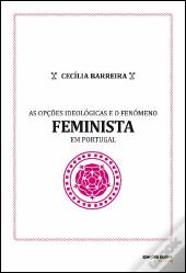 As Opções Ideológicas e o Fenómeno Feminista em Portugal