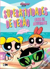 As Powerpuff Girls - Superatividades de Verão
