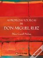 As Profecias Toltecas de Don Miguel Ruiz