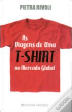 As Viagens de Uma T-Shirt no Mercado Global