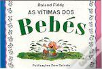 As Vítimas dos Bebés