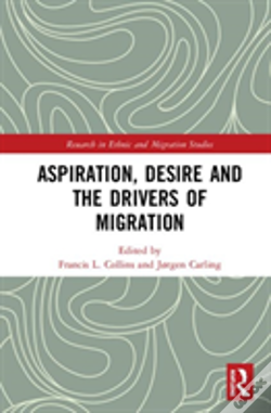 Wook.pt - Aspiration, Desire And The Drivers Of Migration