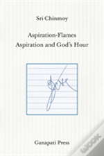 Aspiration-Flames - Aspiration And God'S Hour (The Heart-Traveller Series)