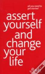 Assert Yourself And Change Your Life