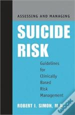 Assessing And Managing Suicide Risk