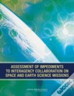 Assessment Of Impediments To Interagency Collaboration On Space And Earth Science Missions