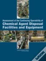 Assessment Of The Continuing Operability Of Chemical Agent Disposal Facilities And Equipment