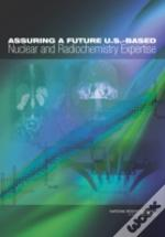 Assuring A Future U.S.-Based Nuclear And Radiochemistry Expertise
