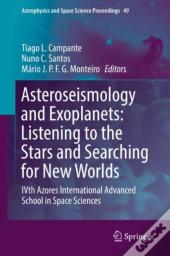 Asteroseismology And Exoplanets: Listening To The Stars And Searching For New Worlds
