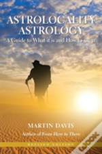 Astrolocality Astrology: A Guide To What It Is And How To Use It