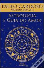Astrologia e Guia do Amor 2013