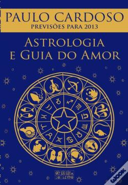 Wook.pt - Astrologia E Guia Do Amor 2013