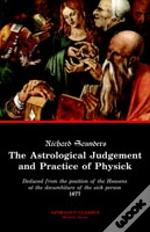 Astrological Judgement And Practice Of Physick