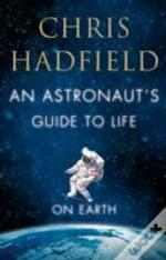 Astronauts Guide To Life On Earth Signed