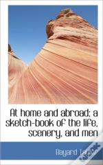 At Home And Abroad; A Sketch-Book Of The