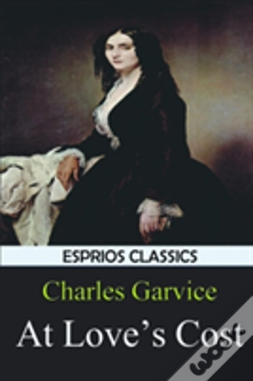 At Love'S Cost (Esprios Classics)