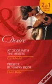 At Odds With The Heiress / Project Runaway Bride