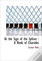At The Sign Of The Sphinx : A Book Of Ch