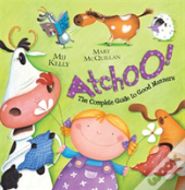 Atchoo The Complete Guide To Good Manner