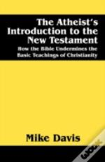 Atheist'S Introduction To The New Testament