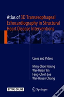 Wook.pt - Atlas Of 3d Transesophageal Echocardiography In Structural Heart Disease Interventions