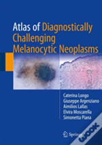 Atlas Of Diagnostically Challenging Melanocytic Neoplasms