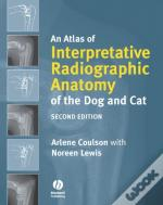 Atlas Of Interpretative Radiographic Anatomy Of The Dog And Cat
