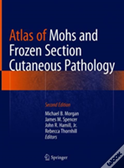 Wook.pt - Atlas Of Mohs And Frozen Section Cutaneous Pathology