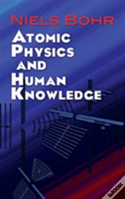 Wook.pt - Atomic Physics And Human Knowledge
