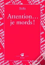Attention... Je Mords !