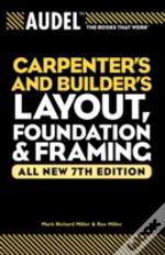 Audel Carpenters And Builders Layout, Foundation, And Framing