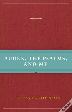 Wook.pt - Auden, The Psalms, And Me