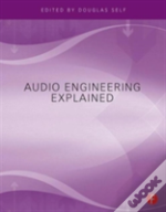 Audio Engineering Explained For Professi