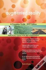 Augmented Reality A Complete Guide - 2019 Edition