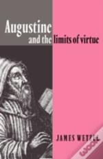 Augustine And The Limits Of Virtue