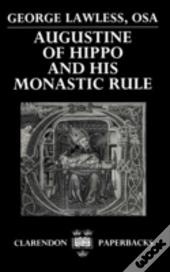 Augustine Of Hippo And His Monastic Rule